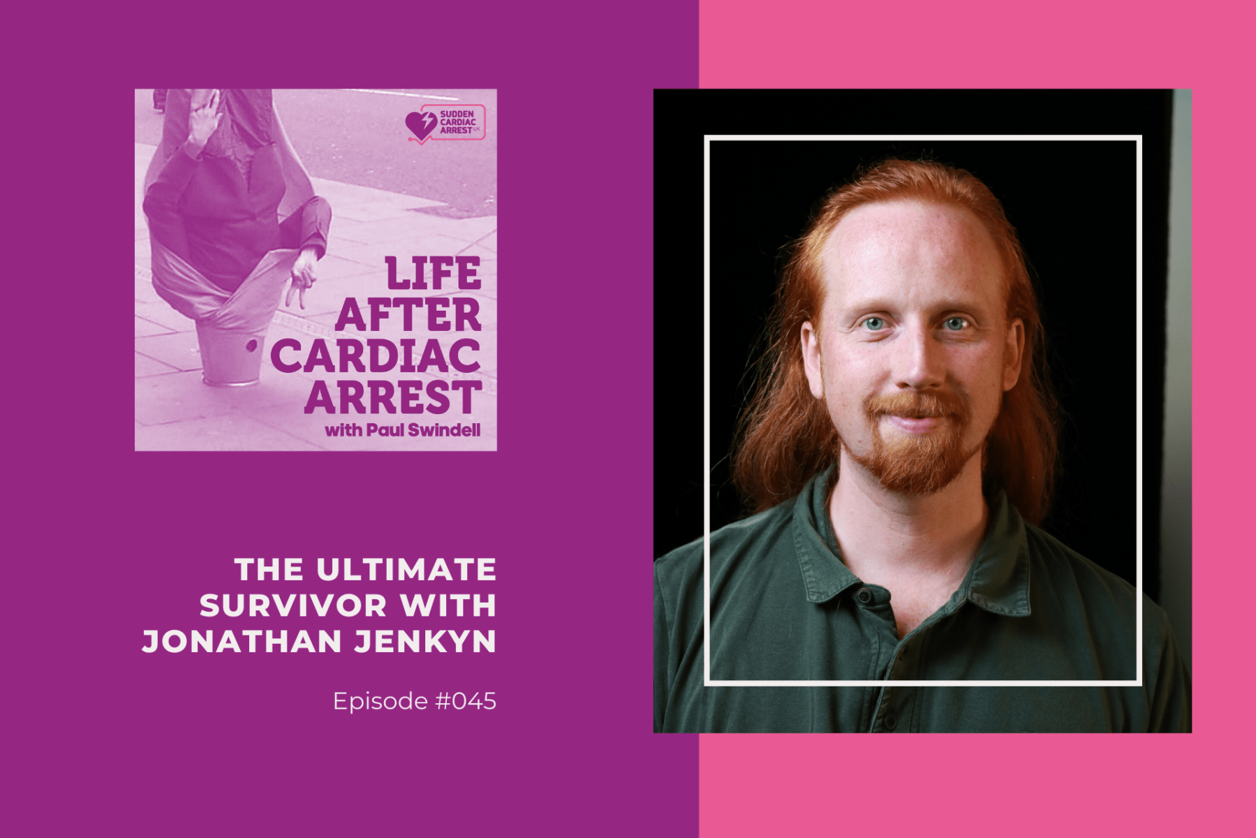 Jonathan Jenkyn tell his story on episode 45 of the Life After Cardiac Arrest podcast
